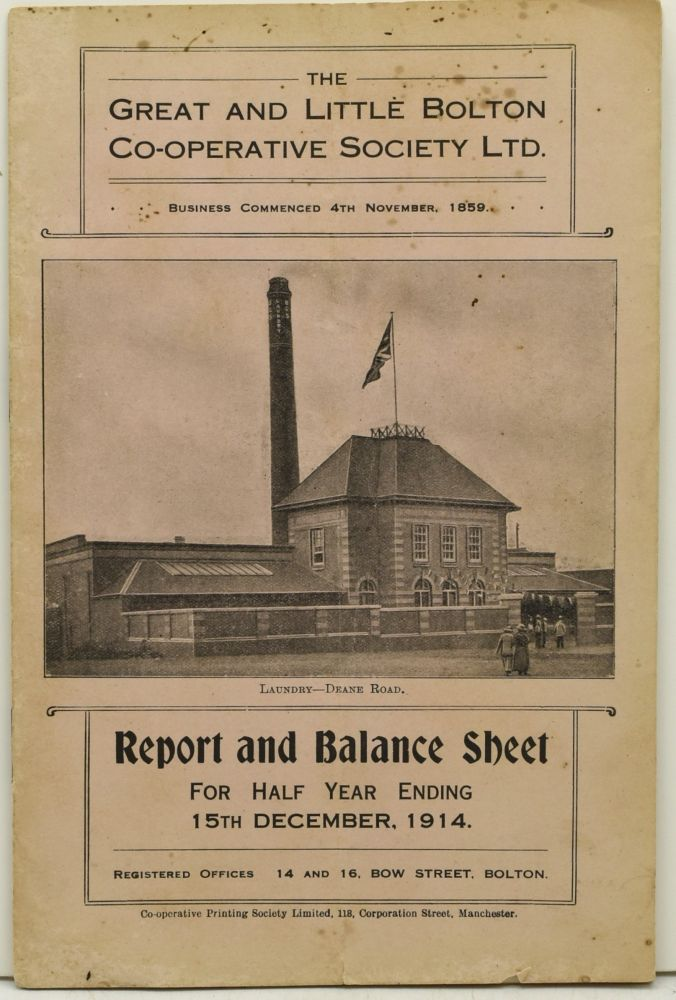 THE GREAT AND LITTLE BOLTON CO-OPERATIVE SOCIETY LTD. REPORT AND BALANCE SHEET FOR THE HALF YEAR ENDING 15th DECEMBER, 1914