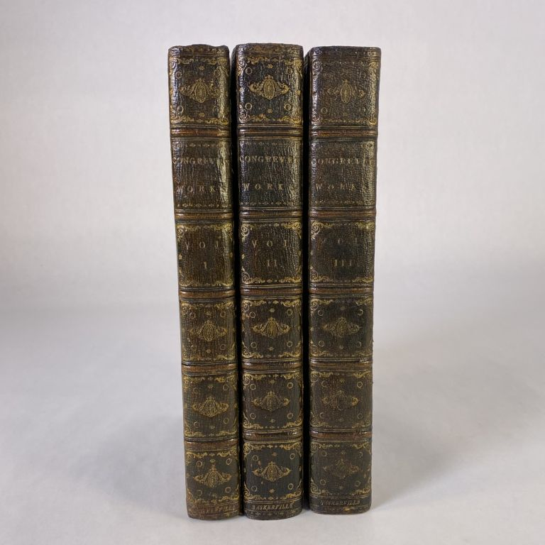 THE WORKS OF MR WILLIAM CONGREVE IN THREE VOLUMES, CONSISTING OF HIS PLAYS AND POEMS. William Congreve |, John Baskerville.
