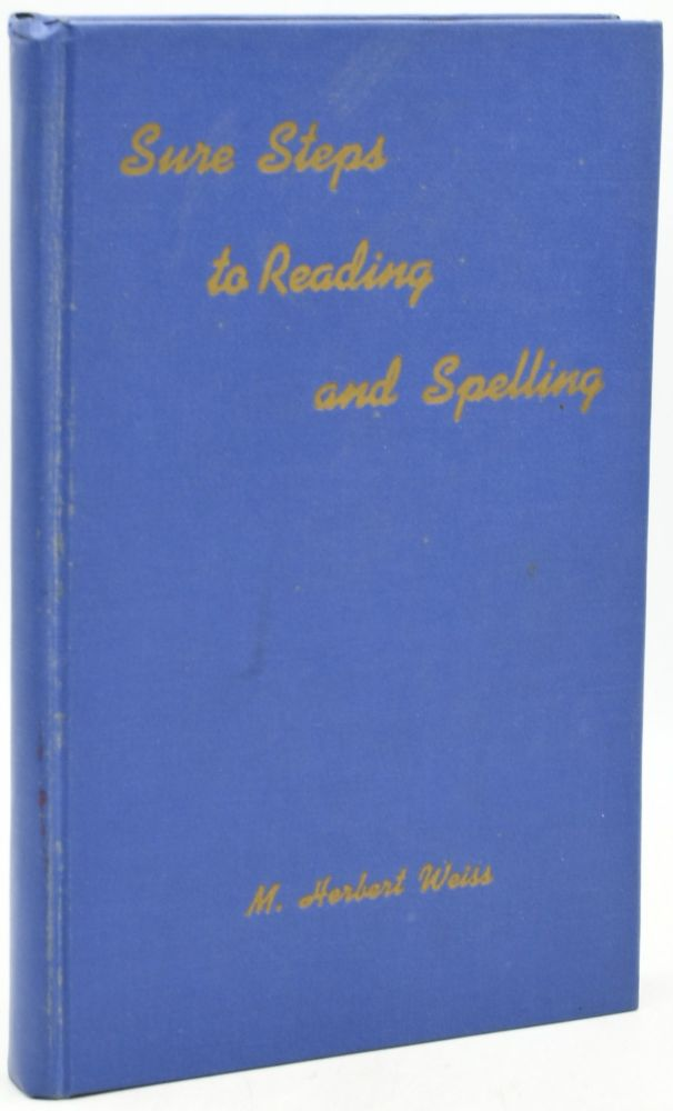 SURE STEPS TO READING AND SPELLING. A NEW METHOD OF TEACHING ENGLISH TO BEGINNERS. M. Herbert Weiss.