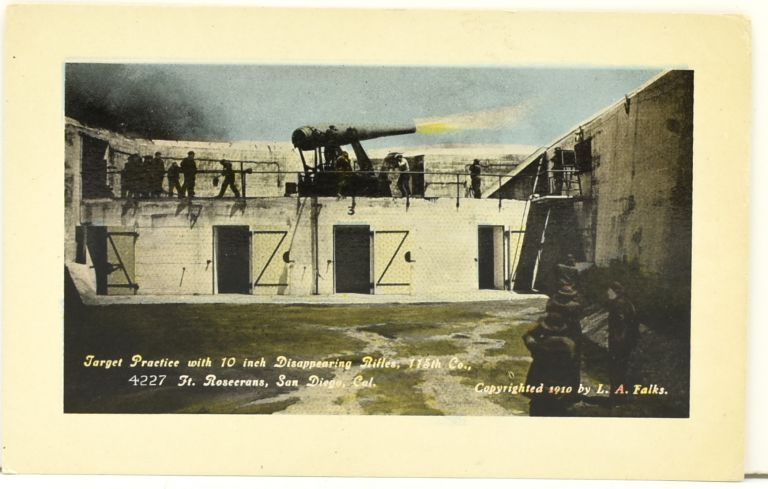 [POSTCARD] TARGET PRACTICE WITH 10 INCH DISAPPEARING RIFLES, 115th CO., FT. ROSENCRANS, SAN DIEGO, CAL. [PANAMA CALIFORNIA EXPOSITION]
