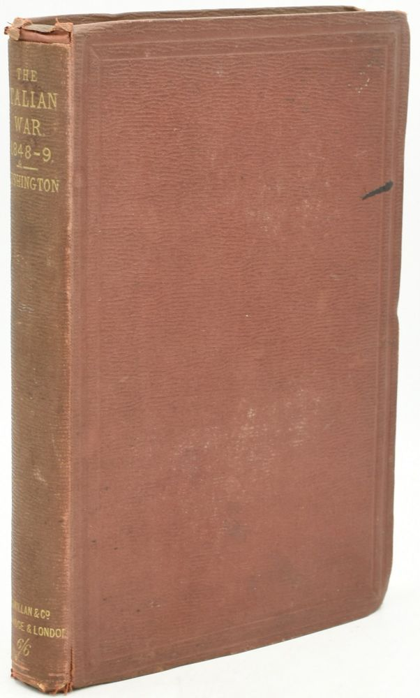 THE ITALIAN WAR, 1848-9, AND THE LAST ITALIAN POET. THREE ESSAYS. Henry Lushington | George Stovin Venables, Biographical Preface.