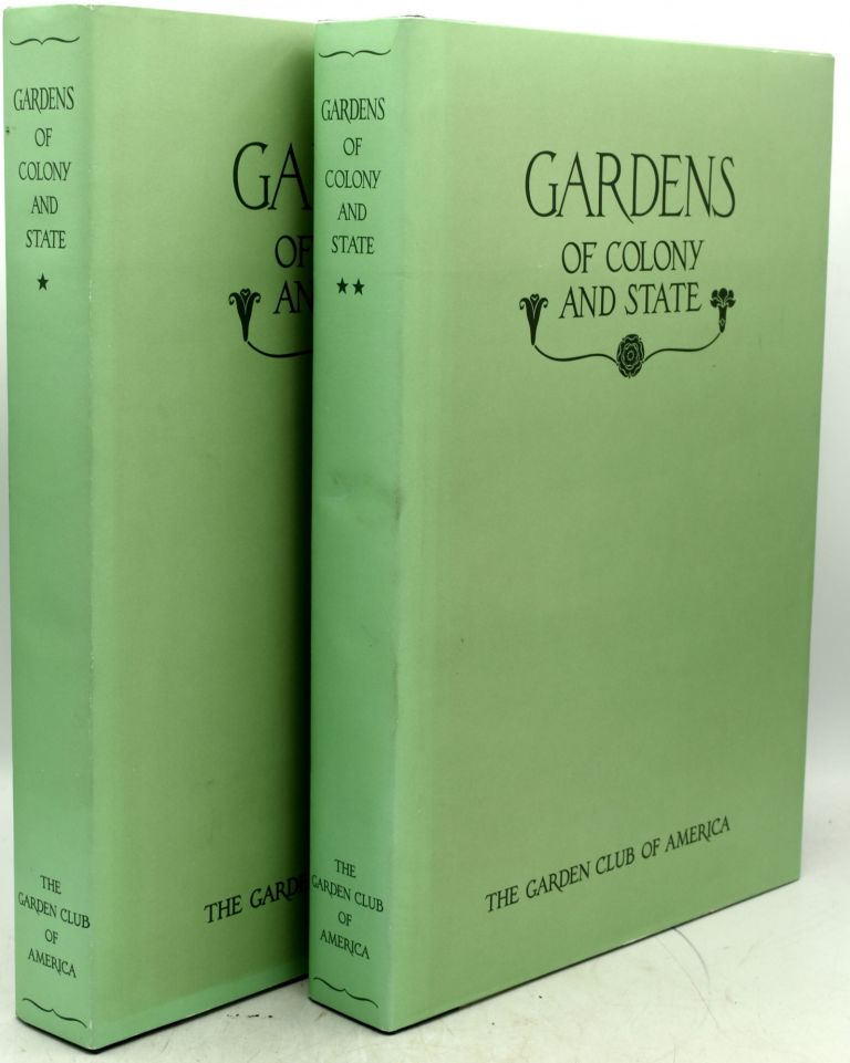 [GARDENING] [GARDEN HISTORY] GARDENS AND GARDENERS OF THE AMERICAN COLONIES AND THE REPUBLIC BEFORE 1840 (2 VOLUMES). Alice G. B. Lockwood.
