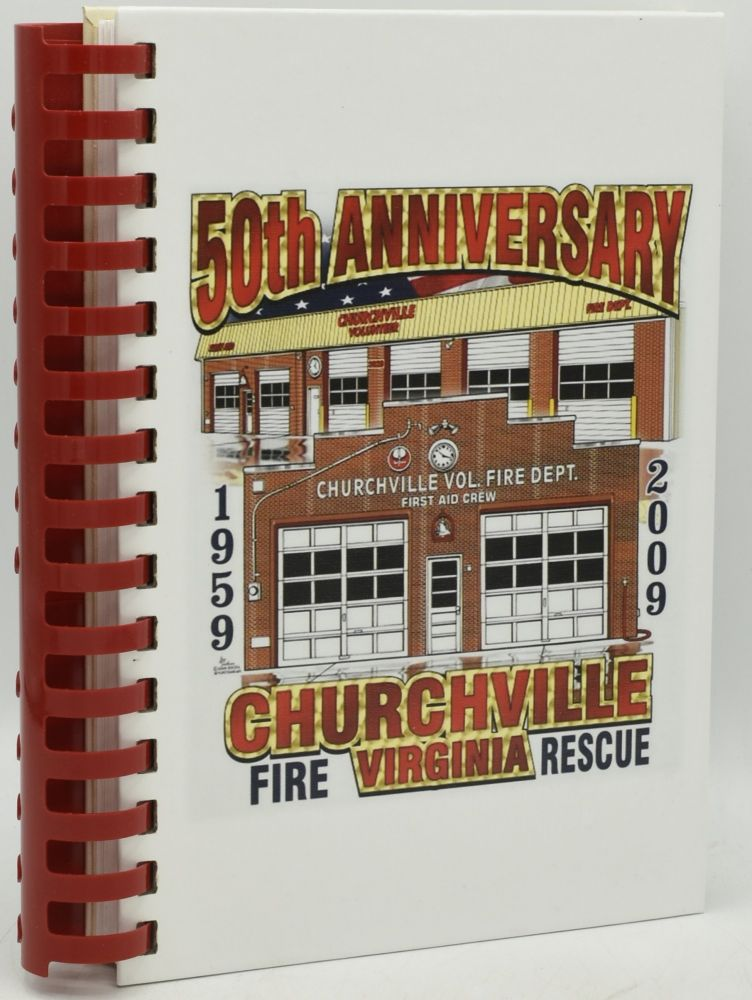 [COOKERY] 50th ANNIVERSARY CHURCHVILLE VOLUNTEER FIRE AND RESCUE: 1959-2009