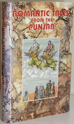 ROMANTIC TALES FROM THE PUNJAB WITH ILLUSTRATIONS BY NATIVE HANDS COLLECTED AND EDITED FROM...