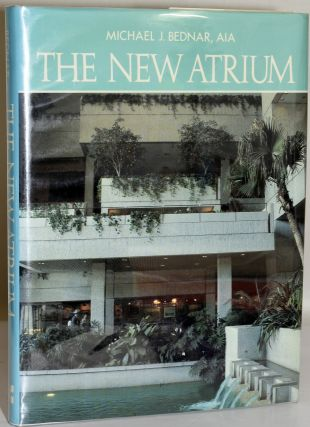 THE NEW ATRIUM. Michael J. Bednar.