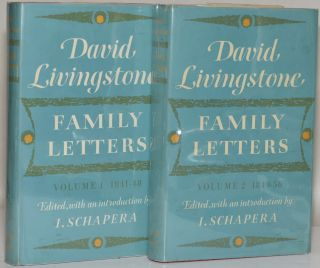 DAVID LIVINGSTONE: Family Letters 1841 - 1856; VOL I: 1841-1848; VOL II: 1849-1856. ed., Intro