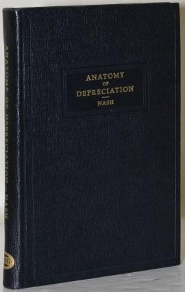 ANATOMY OF DEPRECIATION: A Discussion of Utility Accounting Methods from Time to Time in Effect...