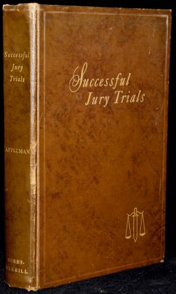 SUCCESSFUL JURY TRIALS: A SYMPOSIUM. John Alan Appleman
