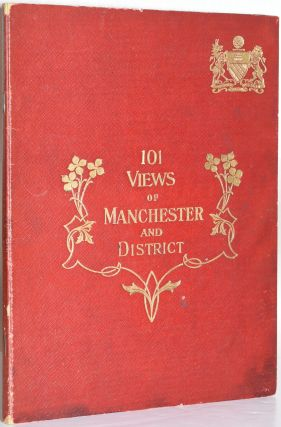 ONE HUNDRED AND ONE VIEWS: MANCHESTER AND DISTRICT