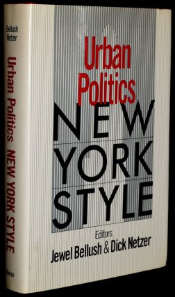 Urban Politics: New York Style. Jewel Bellush