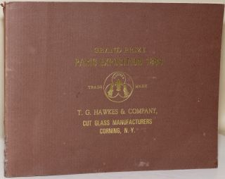 GRAND PRIZE PARIS EXPOSTION 1889; T.G. HAWKES & COMPANY, CUT CLASS MANUFACTURERS, CORNING, N.Y....