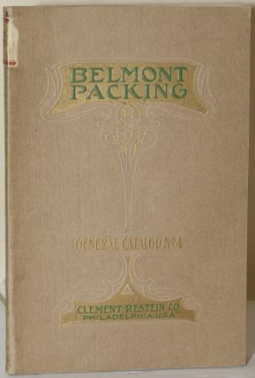 BELMONT PACKING: For Steam, Water, Ammonia, Hydraulics, Oil, Gases, Acids, Etc.; General Catalog...