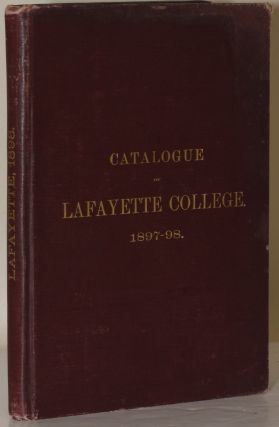 CATALOGUE OF LAFAYETTE COLLEGE. Including the Courses of Study in the Classical and Scientific...