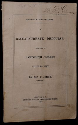 CHRISTIAN MAGNANIMITY: A BACCALAUREATE DISCOURSE, DELIVERED AT DARTMOUTH COLLEGE, JULY 14, 1867....
