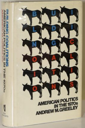 Building Coalitions:[American Politics in the 1970s: [American Politics in the 1970s. Andrew M....