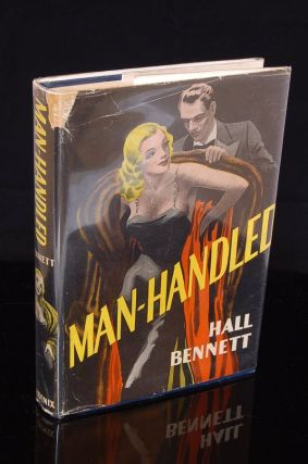 MAN-HANDLED. Hall Bennett