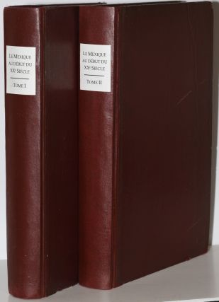 LE MEXIQUE AU DEBUT DU XXe SIECLE (2 Volume Set) Vol; Vol II. Leon Bourgeois Le Prince Roland...