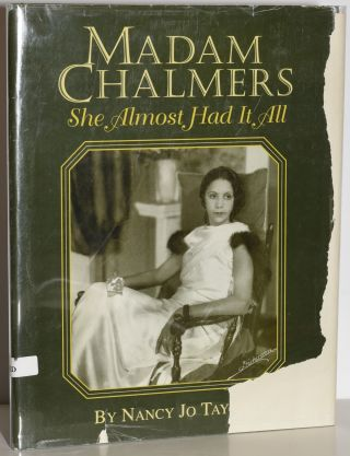 MADAM CHALMERS: She Almost Had It Made. Nancy Jo Taylor