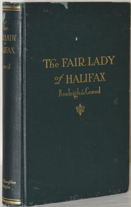 THE FAIR LADY OF HALIFAX or Colmey's Six Hundred. Ronleigh De Conval, pseud. of John Alfred Pollock