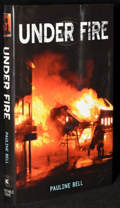 UNDER FIRE (First UK Edition). Pauline Bell