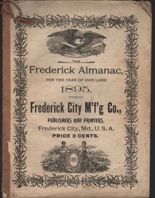THE FREDERICK ALMANAC, for the Year of Our Lord 1895