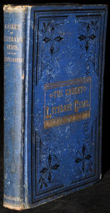 THE CASKET OF LITERARY GEMS. Containing Tales and Sketches. Choice Selections. Anecdotes. Wit...