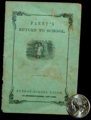 CHAPBOOK] FANNY'S RETURN TO SCHOOL.