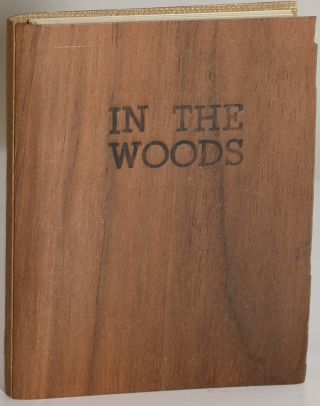 IN THE WOODS: A Forest Hymn; When Woods Were Green; Nature. William Cullen Bryant, Henry...