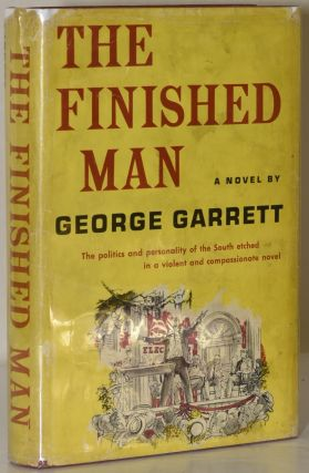 THE FINISHED MAN. George Garrett