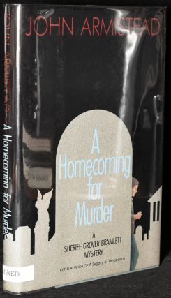 A HOMECOMING FOR MURDER (signed). John Armistead