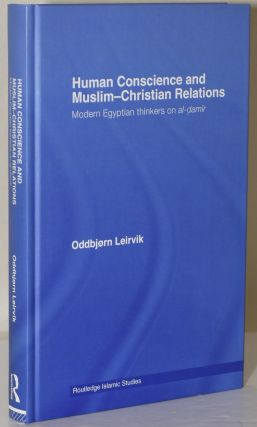 HUMAN CONSCIENCE AND MUSLIM-CHRISTIAN RELATIONS: Modern Egyptian thinkers on Al-Damir. Oddbjorn...