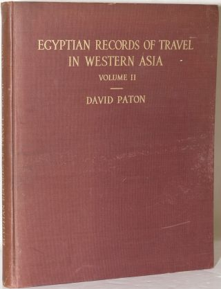 EARLY EGYPTIAN RECORDS OF TRAVEL Volume II: Some Texts of The SVIIIth Dynasty, Exclusive of The Annals of Thutmosis III. David Paton.