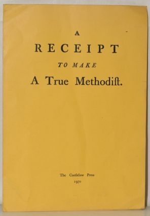A RECEIPT TO MAKE A TRUE METHODIST