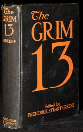 THE GRIM 13: Short Stories by Thirteen Authors of Standing. Edward J. O'Brien, Frederick...