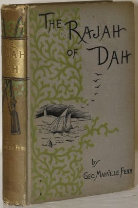 THE RAJAH OF DAH. George Manville Fenn, W. S. Stacy