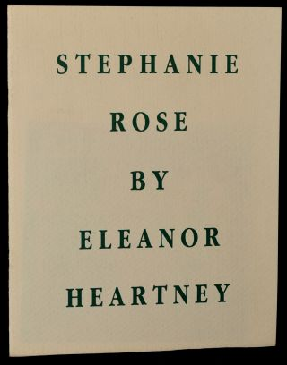STEPHANIE ROSE. Eleanor Heartney, Ronald sosinski, director: E. M. Donahue Gallery