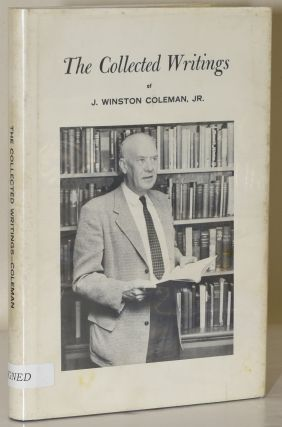 THE COLLECTED WRITINGS OF J. WINSTON COLEMAN, JR. J. Winston Coleman Jr