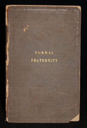 FORMAL FRATERNITY. Proceedings of the General Conferences of the Methodist Episcopal Church and...