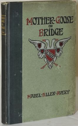 MOTHER GOOSE ON BRIDGE. Mabel Allen Avery, Alice E. Woodman
