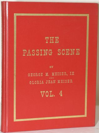 THE PASSING SCENE: STORIES AND PHOTOGRAPHS OF OLD-TIME READING AND BERKS VOL. 4. IX George M....