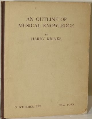 AN OUTLINE OF MUSICAL KNOWLEDGE: A Guide for the Student's Research To Promote Musicianship...