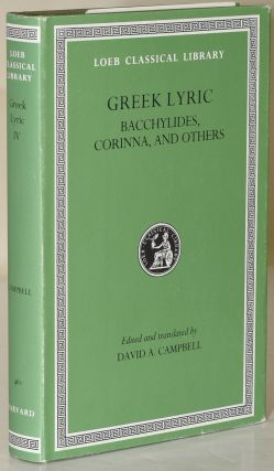 Greek Lyric: Volume IV, Bacchylides, Corinna, and Others (Loeb Classical Library No. 461)....