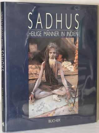 SADHUS. HEILIGE MANNER IN INDIEN. Manfred Pelz, Dietmar Rothermund