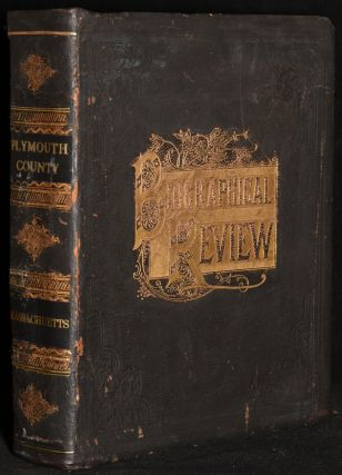 BIOGRAPHICAL REVIEW: Volume XVIII - Containing Life Sketches of Leading Citizens of PLYMOUTH...