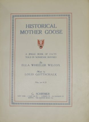 HISTORICAL MOTHER GOOSE: A JINGLE BOOK OF FACTS TOLD IN NONSENSE RHYMES