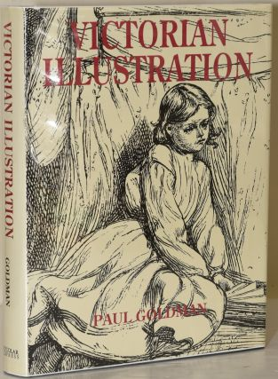 VICTORIAN ILLUSTRATIONS (THE PRE-RAPHAELITES, THE IDYLLICSCHOOL AND THE HIGH VICTORIANS). Paul...