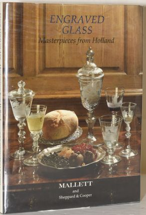 ENGRAVED GLASS: MASTERPIECES FROM HOLLAND. Christopher R. S. Sheppard