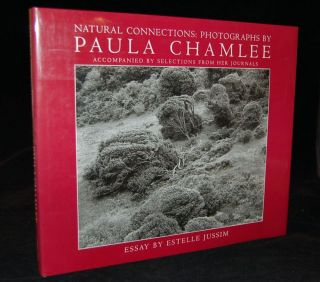 NATURAL CONNECTIONS: PHOTOGRAPHS BY PAULA CHAMLEE. Paula Chamlee, Estelle Jussim, photographer,...