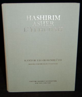 HASHIRIM ASHER L'YEHUDAH. A CLASSIC ANTHOLOGY OF SYNAGOGUE MUSIC FOR THE SABBATH, FESTIVALS,...