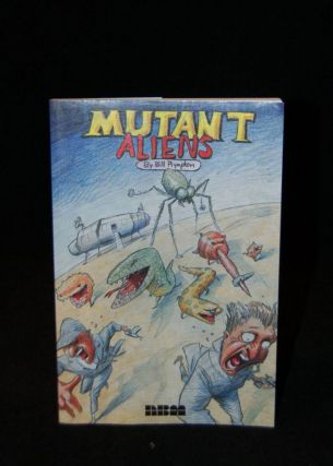 MUTANT ALIENS. Bill Plympton, author